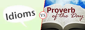 Difference between Idioms and Proverbs