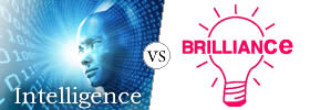 Difference between Intelligence and Brilliance