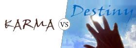 Karma vs Destiny