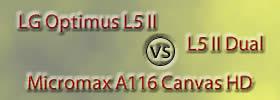LG Optimus L5 II vs L5 II Dual vs Micromax A116 Canvas HD
