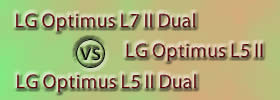 LG Optimus L7 II Dual vs LG Optimus L5 II vs LG Optimus L5 II Dual