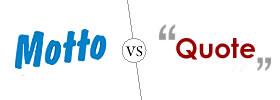 Motto vs Quote