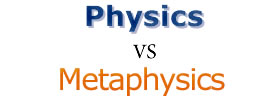 Physics vs Metaphysics