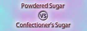 Powdered Sugar vs Confectioner's Sugar