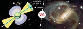 Pulsar vs Quasar