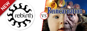 Rebirth vs Reincarnation