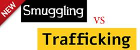 Smuggling vs Trafficking
