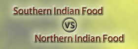 Southern Indian Food vs Northern Indian Food