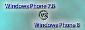 Windows Phone 7.8 vs Windows Phone 8