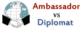 Ambassador vs Diplomat