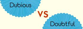 Dubious vs Doubtful