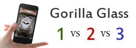 Gorilla Glass 1 vs 2 vs 3