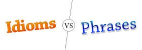 Idioms vs Phrases