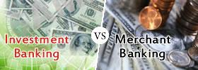 Investment Banking vs Merchant Banking