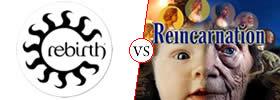 Rebirth vs Reincarnation