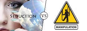 Seduction vs Manipulation