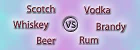 Whiskey vs Rum vs Vodka vs Brandy vs Scotch vs Beer