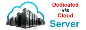 Dedicated vs Cloud Server