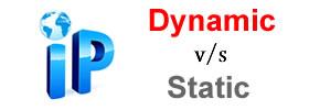 Dynamic vs Static IP