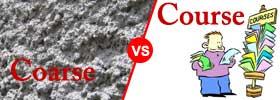 Coarse vs Course