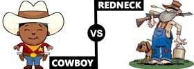 Cowboy vs Redneck