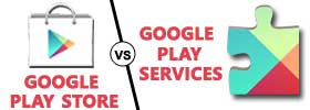 Google Play Store vs Google Play Services