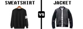 Sweatshirt vs Jacket