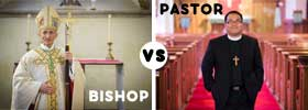 Bishop vs Pastor