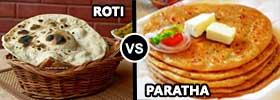 Roti vs Paratha