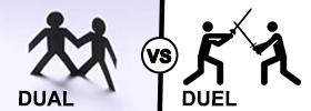 Dual vs Duel