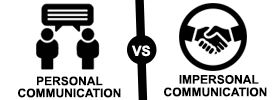 Personal Communication vs Impersonal Communication